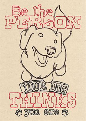 Be the Person Your Dog Thinks You Are_image