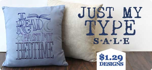 Just My Type Sale - $1.29 Designs!