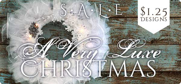 A Very Luxe Christmas Sale - $1.25 Designs!