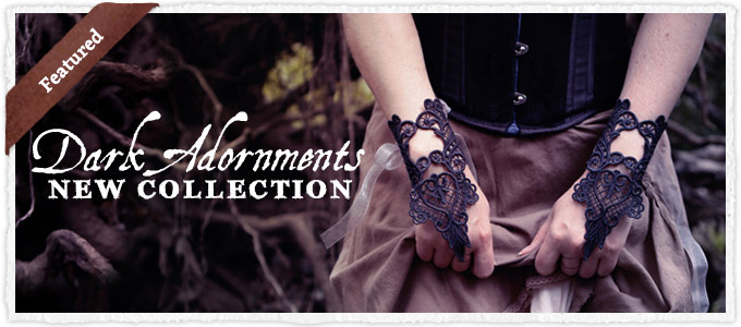 New Collection - Dark Adornments