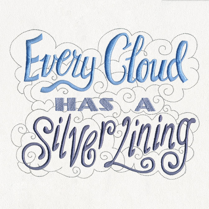 Every Cloud Has A Silver Lining Urban Threads Unique And Awesome