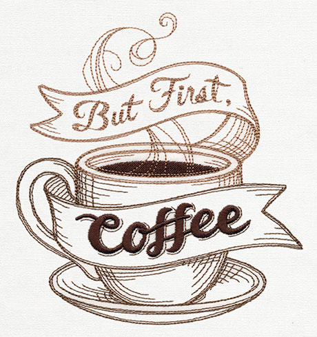 But First Coffee | Urban Threads Unique And Awesome Embroidery Designs