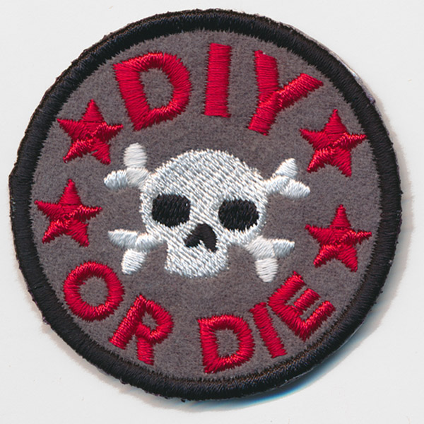 DIY or Die Crafty Sewing Merit Badge Feminist Embroidered Patch Large or Small