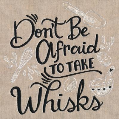 Don't Be Afraid to Take Whisks_image