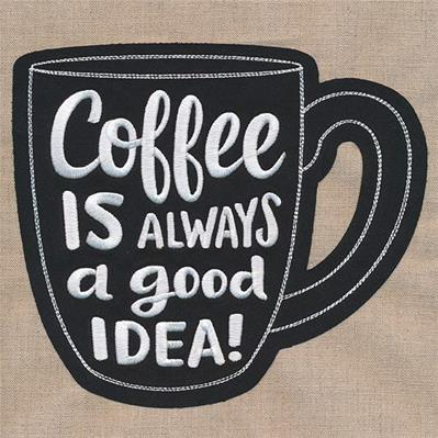Coffee Is Always a Good Idea (Applique)_image